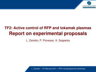 TF2: Active control of RFP and tokamak plasmas Report on experimental proposals