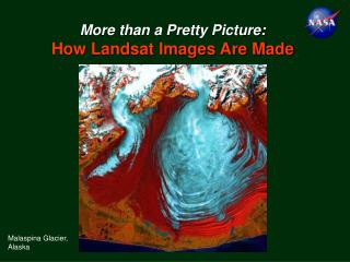 More than a Pretty Picture:  How Landsat Images Are Made