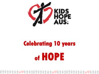 Celebrating  10 years  of  HOPE