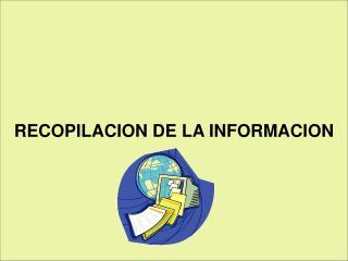 RECOPILACION DE LA INFORMACION