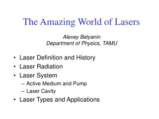 The Amazing World of Lasers  Alexey Belyanin Department of Physics, TAMU