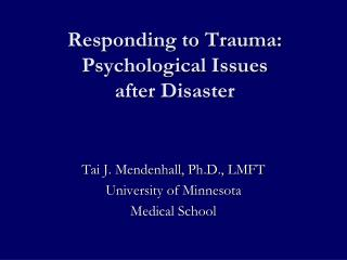 Responding to Trauma: Psychological Issues after Disaster