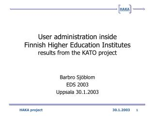User administration inside  Finnish Higher Education Institutes results from the KATO project