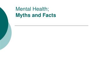Mental Health;  Myths and Facts