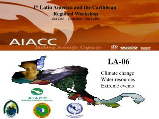 I st  Latin America and the Caribbean  Regional Workshop San Jos�      Costa Rica    Mayo 2003