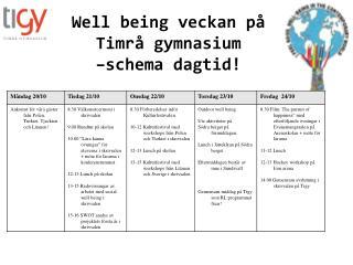 Well being veckan på  Timrå gymnasium  –schema dagtid!