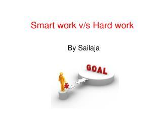 Smart work v/s Hard work