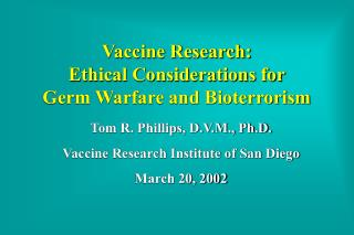 Vaccine Research:  Ethical Considerations for  Germ Warfare and Bioterrorism