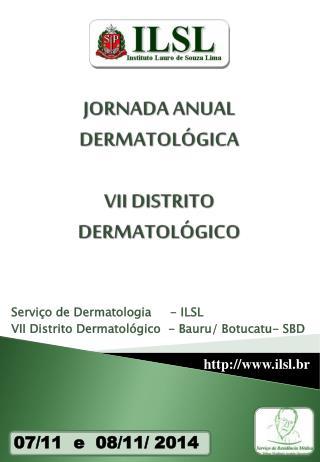 JORNADA ANUAL DERMATOLÓGICA VII DISTRITO DERMATOLÓGICO