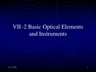 VII�2 Basic Optical Elements and Instruments