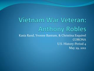Vietnam War Veteran:  Anthony Robles