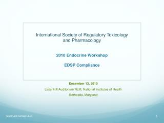 International Society of Regulatory Toxicology  and Pharmacology    2010 Endocrine Workshop    EDSP Compliance