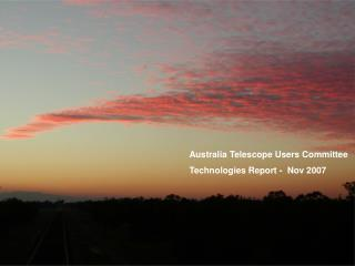 Australia Telescope Users Committee Technologies Report -  Nov 2007