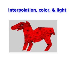 interpolation, color, & light