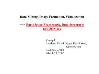 Data Mining, Image Formation, Visualization ==>  EarthScope Framework, Data Structures