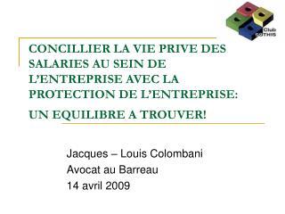 Jacques – Louis Colombani Avocat au Barreau 14 avril 2009