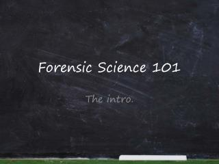 Forensic Science 101
