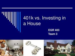 401k vs. Investing in a House