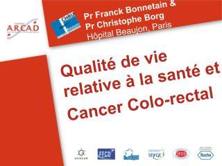 Qualité de vie relative à la santé et Cancer Colo-rectal