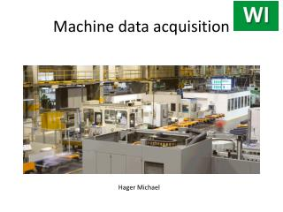 Machine data acquisition