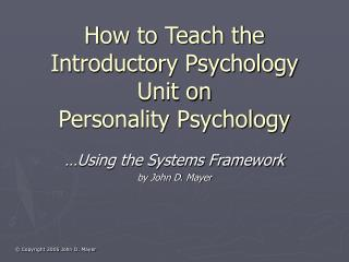 How to Teach the Introductory Psychology Unit on  Personality Psychology