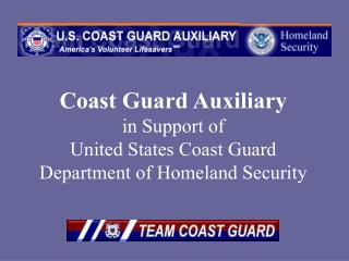 Coast Guard Auxiliary in Support of United States Coast Guard Department of Homeland Security
