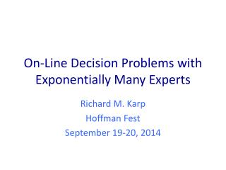 On-Line Decision Problems with Exponentially Many Experts
