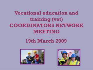 Vocational education and training (vet) COORDINATORS NETWORK MEETING