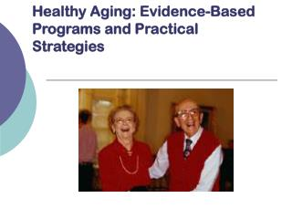 Healthy Aging: Evidence-Based Programs and Practical Strategies