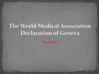 The World Medical Association Declaration of Geneva