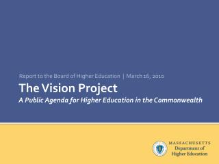 The Vision Project A Public Agenda for Higher Education in the Commonwealth