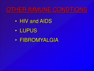OTHER IMMUNE CONDTIONS