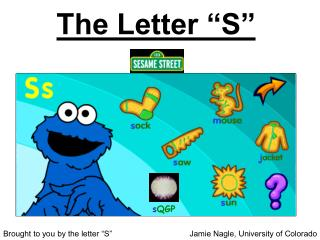"""The Letter """"S"""""""