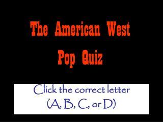 The American West  Pop Quiz