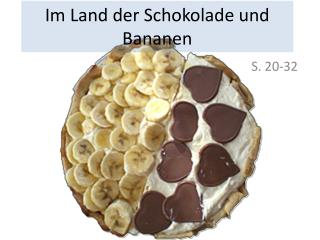 Im  Land der  Schokolade  und  Bananen