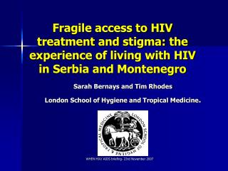 Fragile access to HIV treatment and stigma: the experience of living with HIV in Serbia and Montenegro