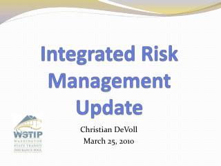 Integrated Risk Management Update