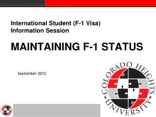 International Student (F-1 Visa)  Information Session MAINTAINING F-1 STATUS