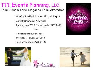 TTT Events Planning ,  LLC Think Simple Think Elegance Think Affordable