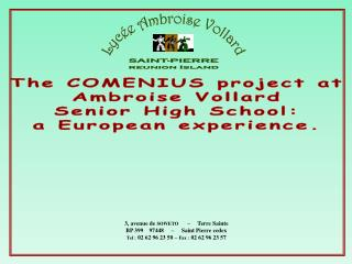The COMENIUS project at Ambroise Vollard Senior High School: a European experience.