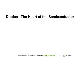 Diodes - The Heart of the Semiconductor