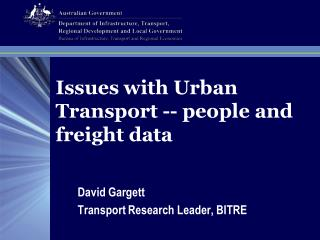 Issues with Urban Transport						 � Passenger and Freight Data
