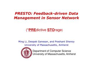 PRESTO: Feedback-driven Data Management in Sensor Network