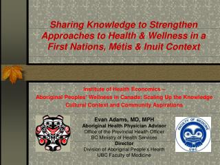 Institute of Health Economics – Aboriginal Peoples' Wellness in Canada: Scaling Up the Knowledge
