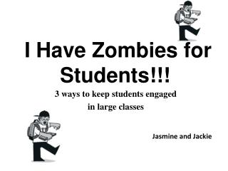 I Have Zombies for Students!!!