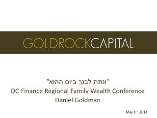"""ונתת לבנך ביום ההוא"" DC Finance Regional Family Wealth Conference Daniel Goldman"