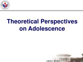 Theoretical Perspectives on Adolescence