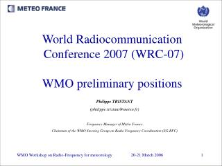 World Radiocommunication  Conference 2007 (WRC-07) WMO preliminary positions