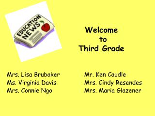 Mrs. Lisa Brubaker		Mr. Ken Caudle Ms. Virginia Davis      		Mrs. Cindy Resendes