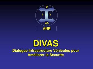 DIVAS Dialogue Infrastructure V hicules pour Am liorer la S curit